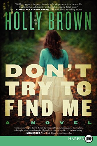 Read Online Don't Try To Find Me: A Novel PDF