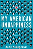 My American Unhappiness, Dean Bakopoulos, 0151013446