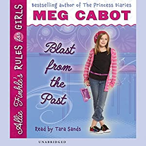 Blast from the Past: Allie Finkle's Rules for Girls #6 Audiobook