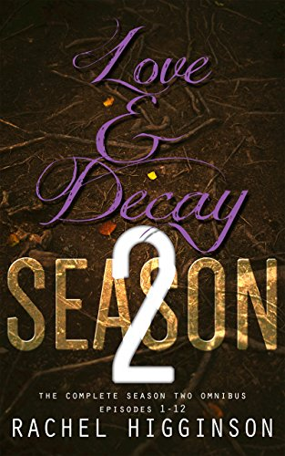 love-and-decay-omnibus-season-two-episodes-1-12-love-and-decay-a-novella-series