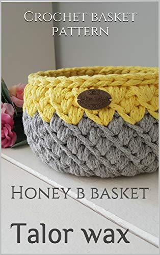 Crochet basket pattern: Honey b basket (Home decor Book 1) (Patterns Basket)