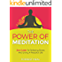 The Power Of Meditation: Zen Guide To Relieving Stress And Living A Peaceful Life (Meditation For Beginners, How To Meditate, Meditation tips)