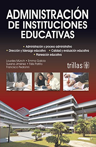 Administracion y planeacion de instituciones educativas / Administration and Planning Educational Institutions (Spanish Edition)