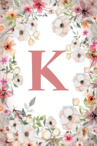 K: Monogram Initial Name Notebook (journal, composition, Diary, Ruled , scrapbook) 120 Lined Pages 60 Sheets for Kids, Girl, Woman and School  5.5 x 8.5, Pink Floral (Pocket Size) (Volume 11)