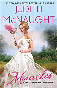 Miracles (The Westmoreland Dynasty Saga Book 4) by [Mcnaught, Judith]