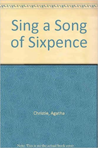 sing a song of sixpence an agatha christie short story christie agatha