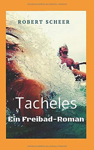 Tacheles  Ein Freibad Roman