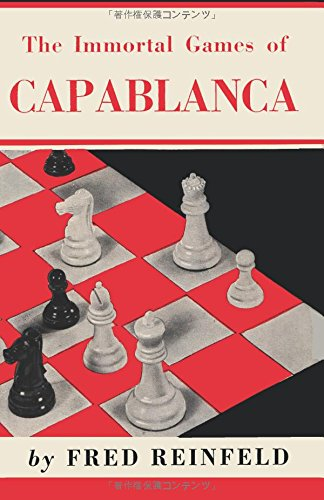 The Immortal Games of Capablanca