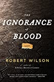 The Ignorance of Blood (Javier Falcón Books)