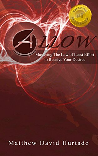 ALLOW: Mastering The Law of Least Effort to Receive Your - 5 Allow Business