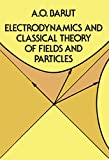 Electrodynamics and Classical Theory of Fields and Particles (Dover Books on Physics)
