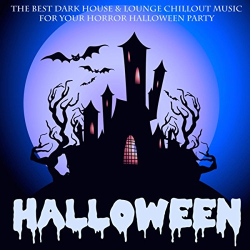 Halloween - The Best Dark House & Lounge Chillout Music for Your Horror Halloween (Scary Piano Music For Halloween)