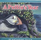 A Puffin's Year, Katherine Zecca, 089272742X