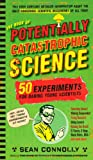 The Book of Potentially Catastrophic Science, Sean Connolly, 0761156879