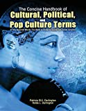 img - for The Concise Handbook of Cultural, Political, and Pop Culture Terms: A Few Hundred Words You Need to Know to Sound Ten Times Smarter book / textbook / text book