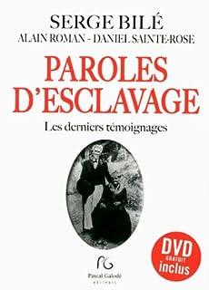 Paroles d'esclavage : les derniers témoignages, Bilé, Serge