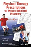 Physical Therapy Prescriptions for Musculoskeletal Disorders 9781605476728