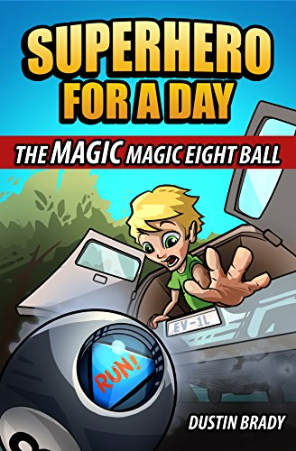 Superhero for a Day: The Magic Magic Eight Ball