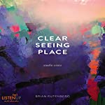 Clear Seeing Place: Studio Visits | Brian Rutenberg