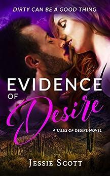 Evidence of Desire: A Tales of Desire Novel by [Scott, Jessie]
