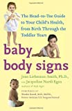 img - for Baby Body Signs: The Head-to-Toe Guide to Your Child's Health, from Birth Through the Toddler Years by Joan Liebmann-Smith (2010-05-25) book / textbook / text book