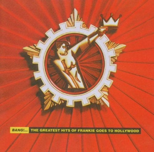 Bang: the Greatest Hits of Frankie Goes to Hollywo by Frankie Goes to Hollywood