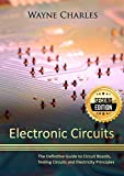 Electronic Circuits: The Definitive Guide to Circuit Boards, Testing Circuits and Electricity Principles – 2nd Edition