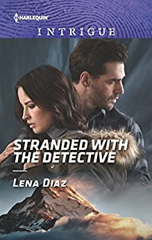Stranded With The Detective by Lena Diaz