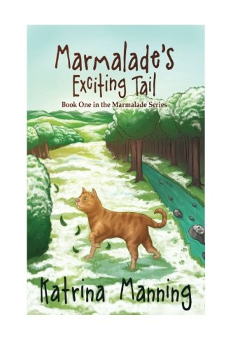 Read Online Marmalade's Exciting Tail (The Marmalade Series) (Volume 1) PDF Text fb2 book