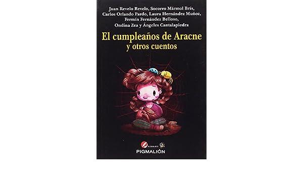 CUMPLEAÑOS DE ARACNE Y OTROS CUENTOS, EL: 9788417043186 ...