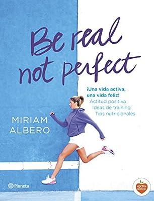 Be real, not perfect: ¡Una vida activa, una vida feliz! Actitud ...