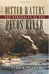 Bitter Waters: The Struggles of the Pecos River Hardcover