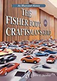 The Fisher Body Craftsman's Guild: An Illustrated History