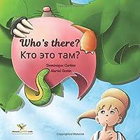 Who's there? - Kto ehto tam? Children's Picture Book in English - Russian (Bilingual Edition) (Bilingual children's picture books) (Volume 45)