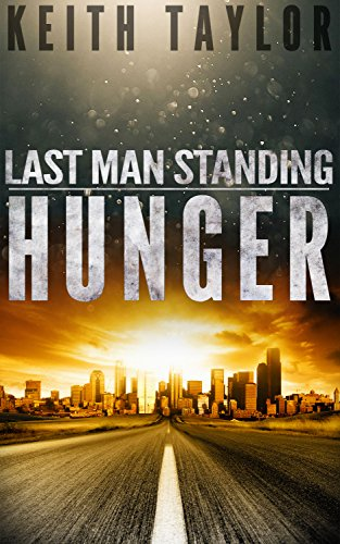 Hunger: Last Man Standing Book 1 by [Taylor, Keith]
