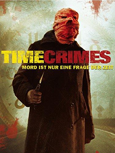 Timecrimes - Mord ist nur eine Frage der Zeit Film