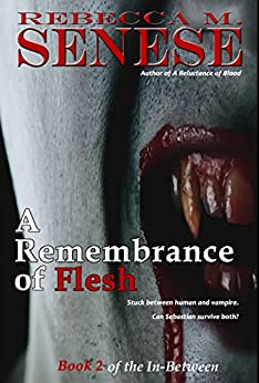 A Remembrance of Flesh: Book 2 of the In-Between by [Senese,Rebecca M.]
