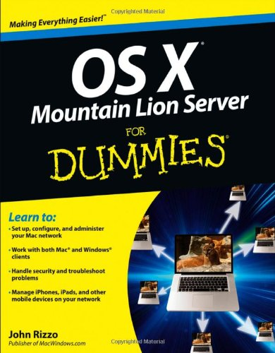 [PDF] OS X Mountain Lion Server For Dummies Free Download | Publisher : For Dummies | Category : Computers & Internet | ISBN 10 : 1118408292 | ISBN 13 : 9781118408292