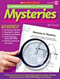 Comprehension Cliffhangers: Mysteries: 15 Suspenseful Stories That Guide Students to Infer, Visualize, and Summarize to Predict the Ending of Each Story