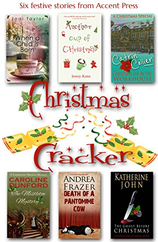Christmas Cracker - Six Festive Stories from Accent Press (English Edition)