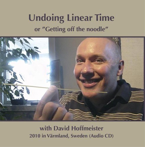 """Price comparison product image Undoing Linear Time or """"Getting off the noodle"""" by David Hoffmeister"""