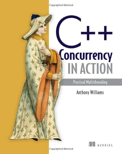 C++ Concurrency in Action: Practical Multithreading by Manning Publications