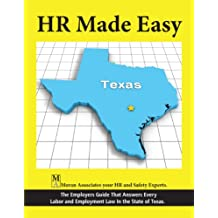 HR Made Easy for Texas - The Employers Guide That Answers Every Labor and Employment Law in ths State of Texas.