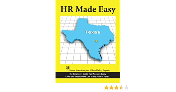Hr made easy for texas the employers guide that answers every hr made easy for texas the employers guide that answers every labor and employment law in ths state of texas kindle edition by mark moran ccuart Choice Image