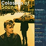 Colossus of Sound by Daniel Schnyder (2004-07-01)