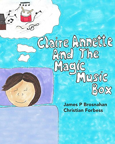 Claire Annette and the Magic Music Box (English Edition)