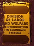 Division of Labor and Welfare : An Introduction to Economic Systems, Putterman, Louis, 019877298X