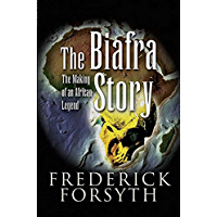 The Biafra Story: The Making of an African Legend (English Edition)