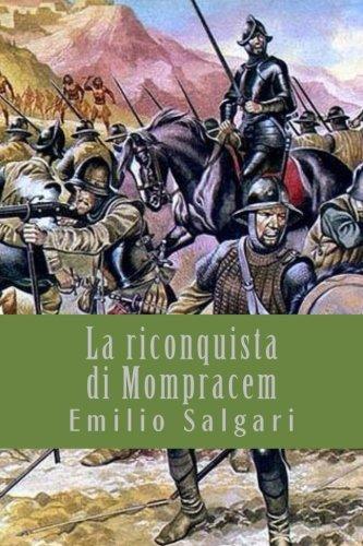 La riconquista di Mompracem (I Classici della letteratura italiana) (Italian Edition)