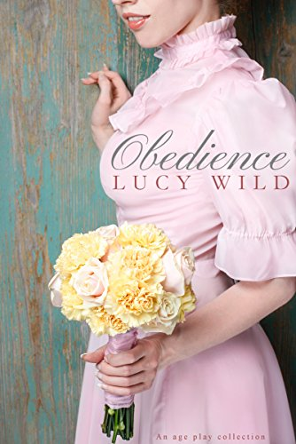 Obedience: An Age Play Collection